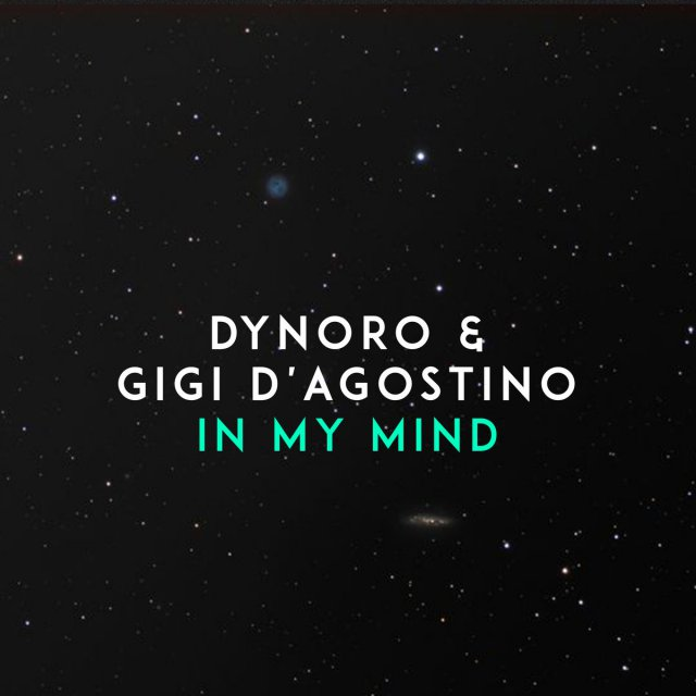 Dynoro, Gigi D'Agostino - In My Mind