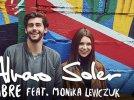 Libre ft. Monika Lewczuk - Alvaro Soler