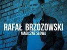 Rafał Brzozowski - Magiczne Słowa